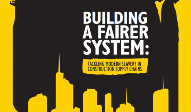 CIOB Report: Building A Fairer System, Tackling Modern Slavery in Construction Supply Chains