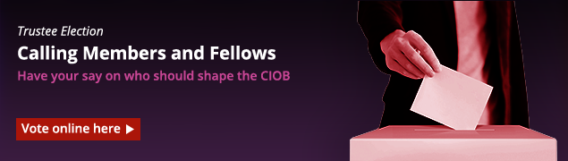 Trustee election, have your say on who should shape the CIOB