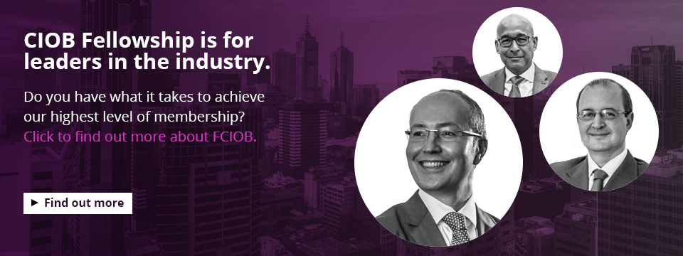 CIOB Fellowship is for leaders in the industry